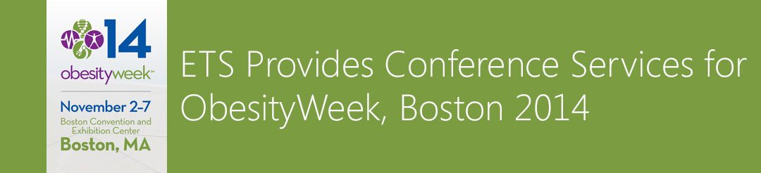 ETS Provides Conference Services for ObesityWeek, Boston 2014