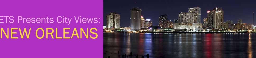 Event Transportation Systems Presents City Views: New Orleans