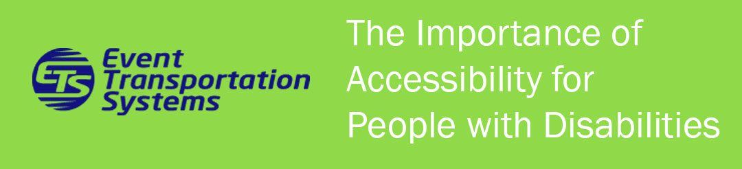 The Importance of Accessibility for People with Disabilities