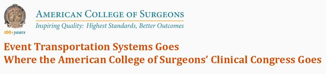 Event Transportation Systems Goes Where the American College of Surgeons' Clinical Congress Goes