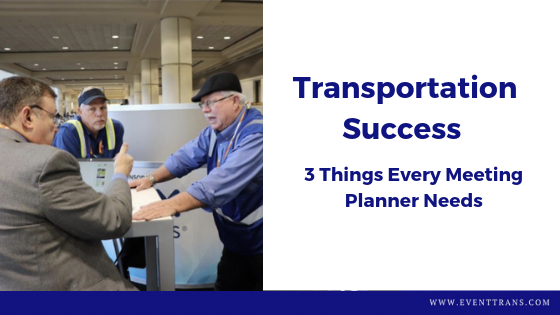 3 Things Every Meeting Planner Needs for Successful Transportation Management